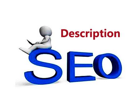 Description是什么意思,在SEO中的重要作用!